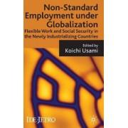 Non-standard Employment Under Globalization by Koichi Usami