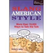 Slang American Style by Richard A. Spears