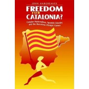 Freedom for Catalonia? by John Hargreaves