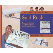 Gold Rush: Hands-on Projects about Mining the Riches of California by Jennifer Quasha