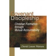 Covenant Discipleship by David Lowes Watson