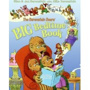 The Berenstain Bears' Big Bedtime Book by Jan Berenstain