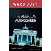 The American Ambassador by Ward Just