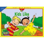 Kids Like by Rozanne Lanczak Williams