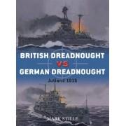 British Dreadnought Vs. German Dreadnought by Mark Stille