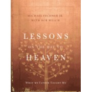 Lessons on the Way to Heaven: What My Father Taught Me