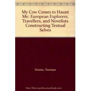 My Cow Comes to Haunt Me by Norman SIMMs