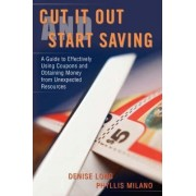 Cut It Out and Start Saving by Denise Long