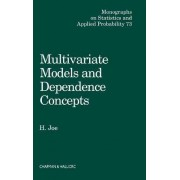 Multivariate Models and Multivariate Dependence Concepts by Harry Joe