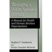 Managing a Public Speaker Bureau by Stephen F. Gambescia