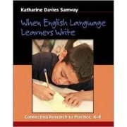 When English Language Learners Write by Katharine Davies Samway