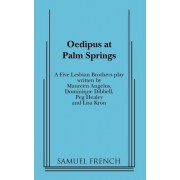 Oedipus at Palm Springs by Five Lesbian Brothers