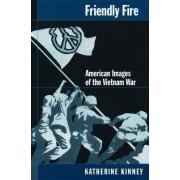 Friendly Fire by Katherine Kinney