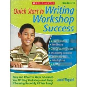 Quick Start to Writing Workshop Success by Janiel Wagstaff