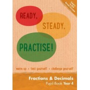 Ready, Steady, Practise!: Year 4 Fractions and Decimals Pupil Book: Maths KS2 by Keen Kite Books