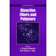 Bioactive Fibers and Polymers by J. Vincent Edwards