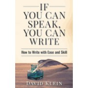 If You Can Speak, You Can Write: How to Write with Ease and Skill