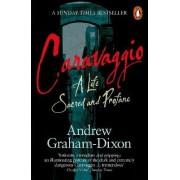 Caravaggio by Andrew Graham-Dixon