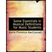 Some Essentials in Musical Definitions for Music Students by Marie Florence Macconnell