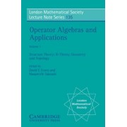 Operator Algebras and Applications: Volume 1, Structure Theory; K-theory, Geometry and Topology: Structure Theory; K-theory, Geometry and Topology v. 1 by David E. Evans