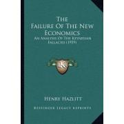 The Failure of the New Economics: An Analysis of the Keynesian Fallacies (1959)