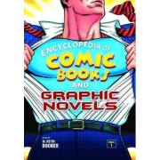 Encyclopedia of Comic Books and Graphic Novels by M. Keith Booker