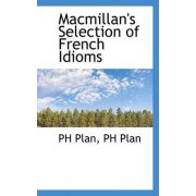 MacMillan's Selection of French Idioms by Ph Plan