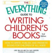 Everything Guide To Writing Children's Books by Luke Wallin
