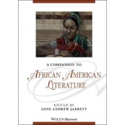 A Companion to African American Literature by Gene Andrew Jarrett