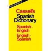 Cassell's Spanish Dictionary Concise Edition by Roger M Walker B.A., Ph.D.