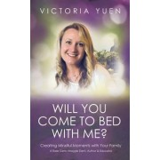 Will You Come to Bed with Me? by Victoria Yuen