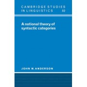 A Notional Theory of Syntactic Categories by John M. Anderson