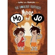 The Boulder Brothers: Meet Mo and Jo by Sarah Lynn