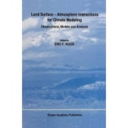 Land Surface-Atmosphere Interactions for Climate Modeling by Eric F. Wood