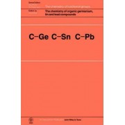 The Chemistry of Organic Germanium, Tin and Lead Compounds by Saul Patai