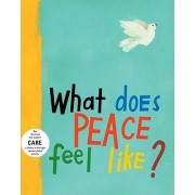 What Does Peace Feel Like? by Vladimir Radunsky