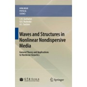 Waves and Structures in Nonlinear Nondispersive Media by S.N. Gurbatov