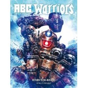 ABC Warriors: Return to Ro-Busters by Pat Mills