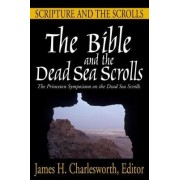 The Bible and the Dead Sea Scrolls: Volumes 1-3 by James H. Charlesworth