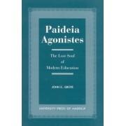 Paideia Agonistes by John E. Grote