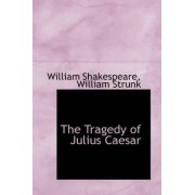 The Tragedy of Julius Caesar by William Strunk Shakespeare