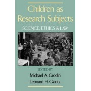 Children as Research Subjects by Michael A. Grodin