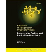 Reagents for Radical and Radical Ion Chemistry by David Crich