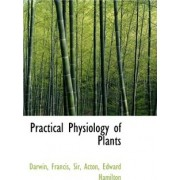 Practical Physiology of Plants by Francis Darwin