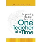 Improving Student Learning One Teacher at a Time by Jane E Pollack