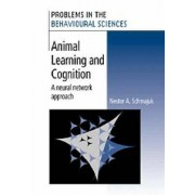 Animal Learning and Cognition by Nestor A. Schmajuk