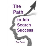 The Path to Job Search Success: A Neuroscientific Approach to Interviewing, Negotiating and Networking