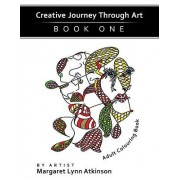 Creative Journey Through Art; Book One,: Adult Colouring Book