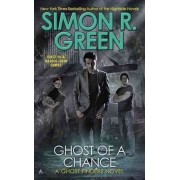 Ghost of a Chance by Simon R Green
