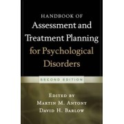 Handbook of Assessment and Treatment Planning for Psychological Disorders by Martin M. Antony